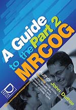 Guide to the MRCOG part2
